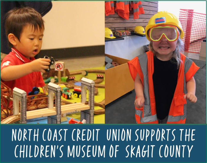 Photo of two children playing at the museum with text: North Coast Credit Union Supports The Children's Museum of Skagit County