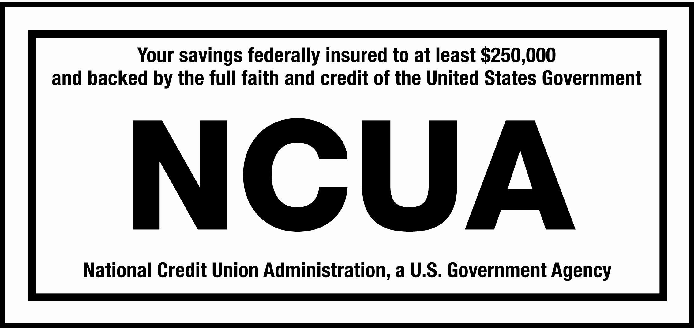 This Credit Union is federally insured by the National Credit Union Administration.