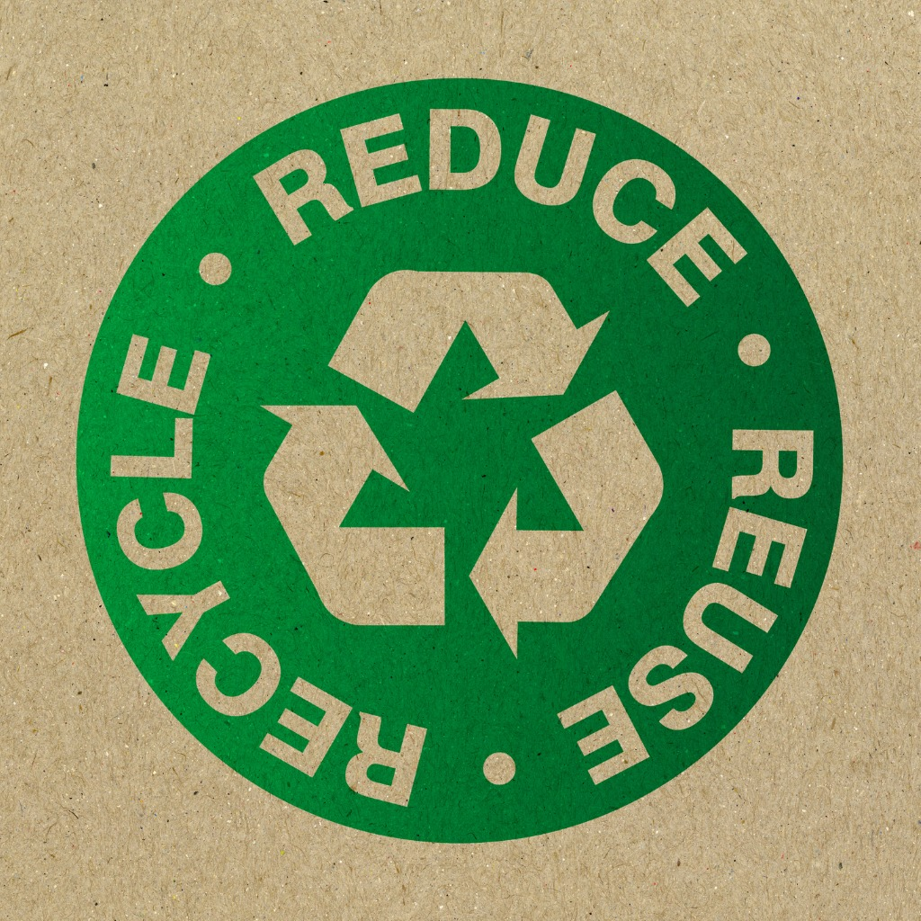 Recycle. Reduce. Reuse.