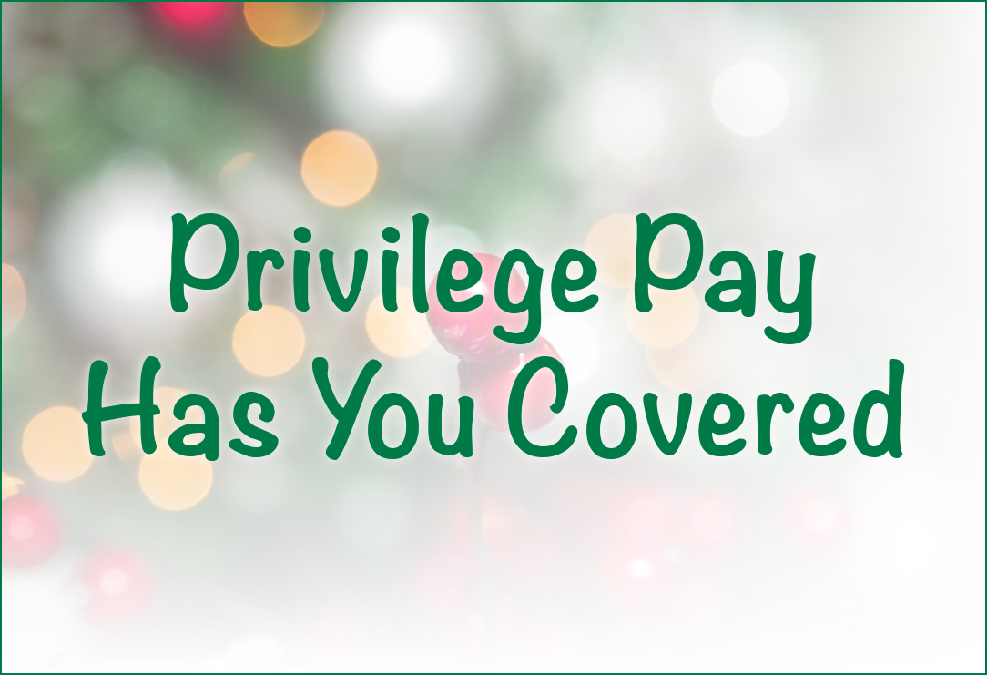 Privilege Pay Has You Covered
