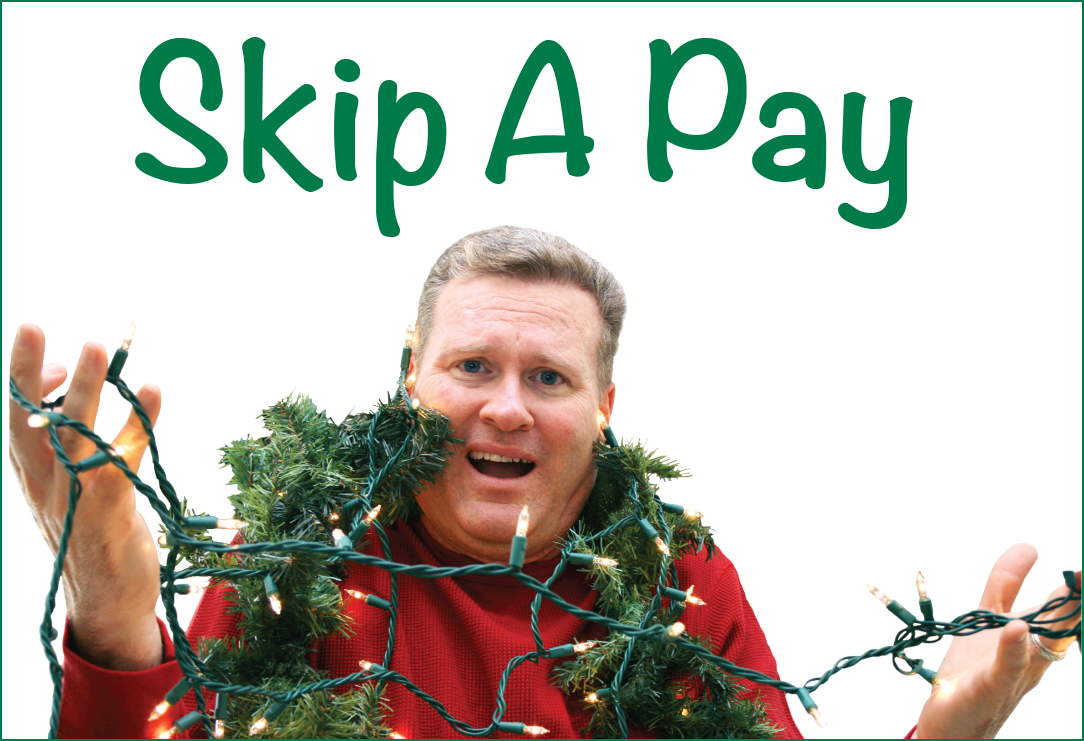 Holiday Skip A Pay to Save the Day