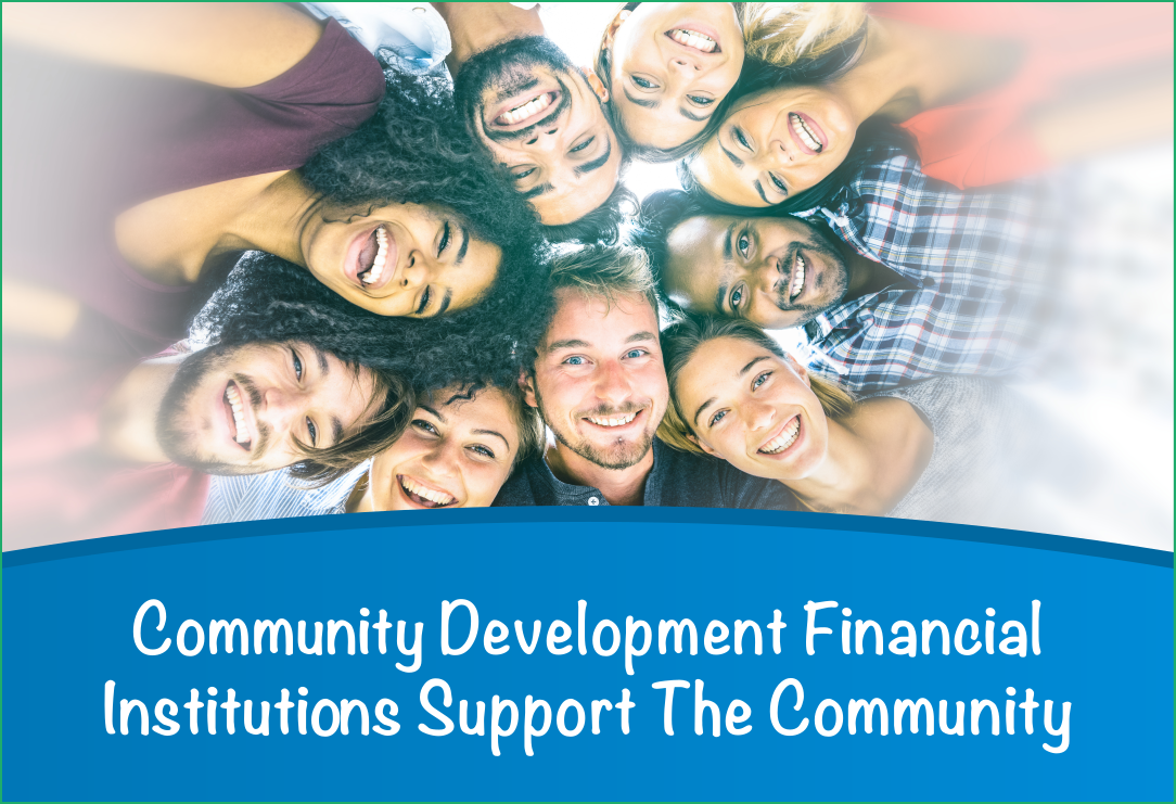 Community Development Financial Institutions Support the Community